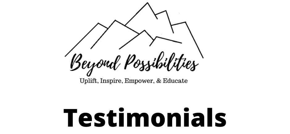 Beyond Possibilities Testimonials